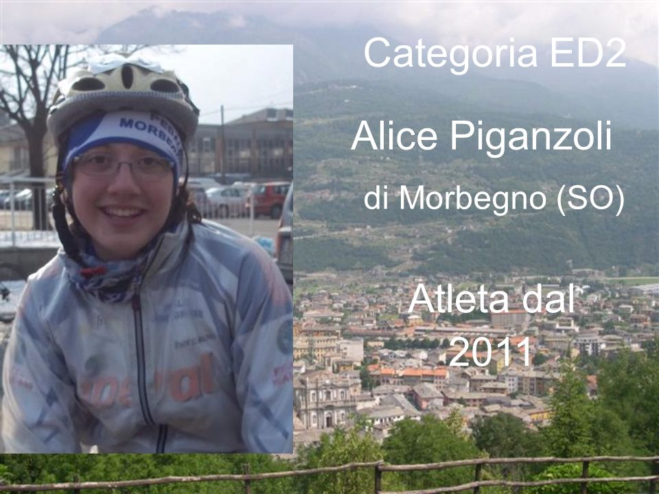 Categoria ED2 Alice Piganzoli di Morbegno (SO) Atleta dal 2011