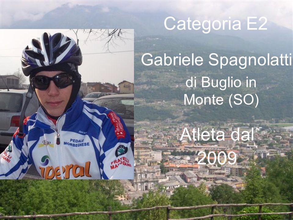 Categoria E2 Atleta dal 2009 Gabriele Spagnolatti