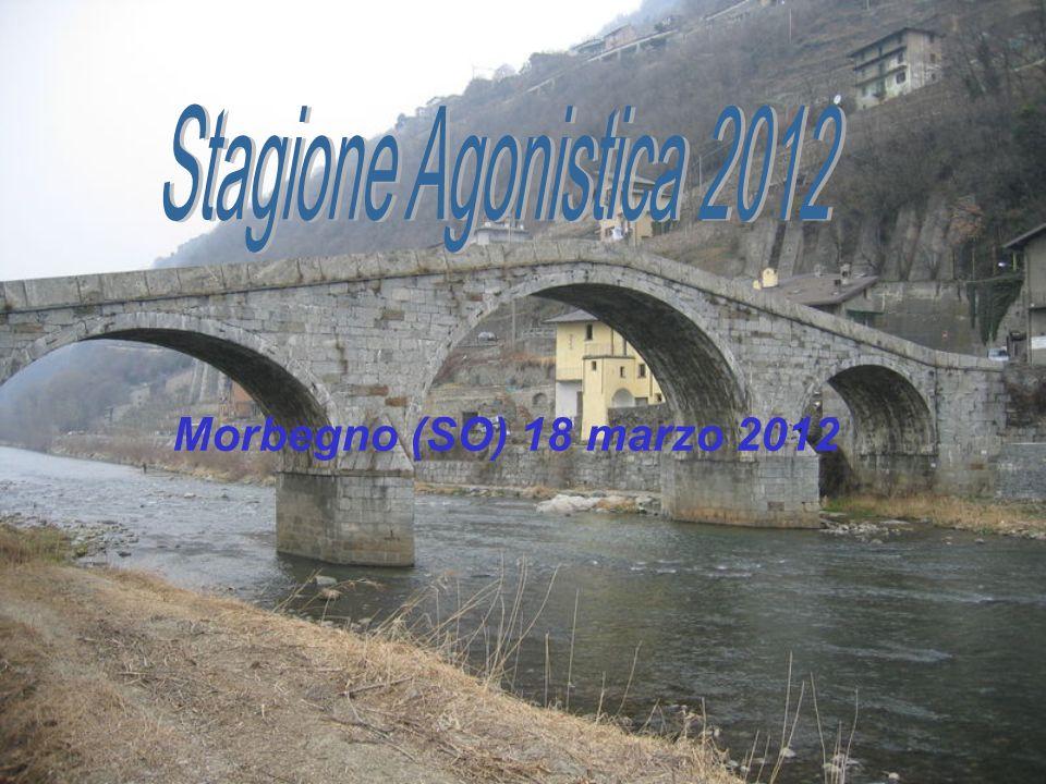 Stagione Agonistica 2012 Morbegno (SO) 18 marzo 2012