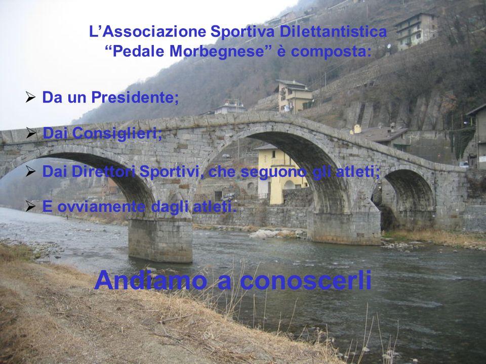 L'Associazione Sportiva Dilettantistica Pedale Morbegnese è composta: