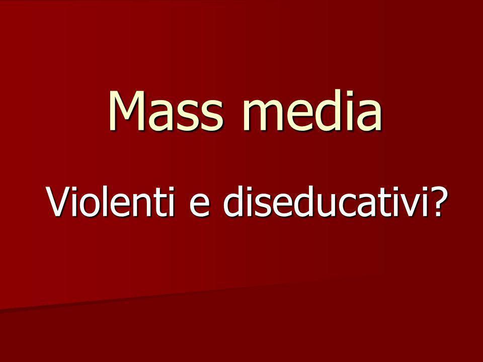 Violenti e diseducativi