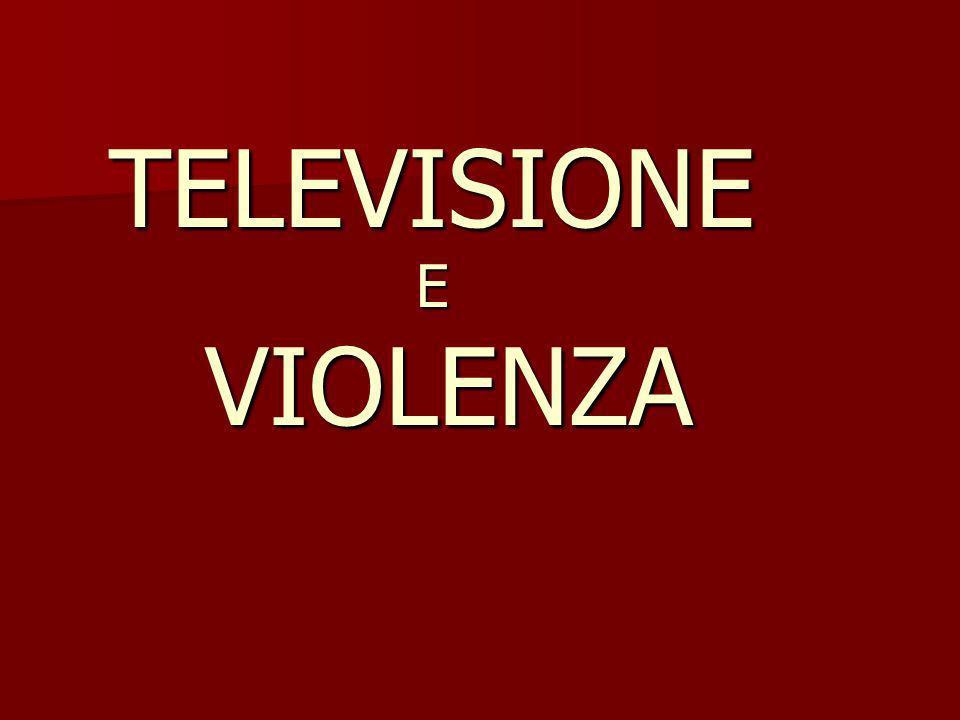 TELEVISIONE E VIOLENZA