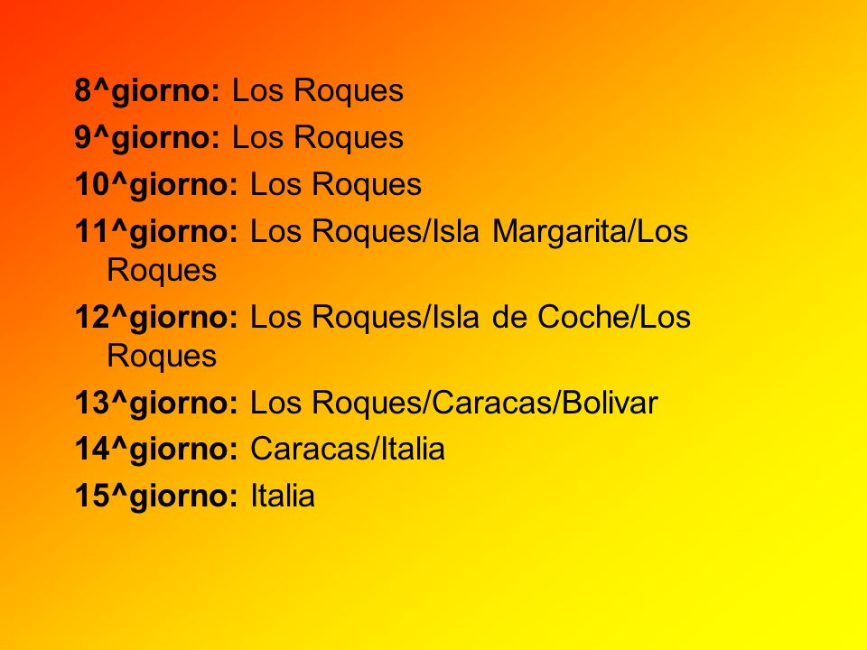 8^giorno: Los Roques 9^giorno: Los Roques. 10^giorno: Los Roques. 11^giorno: Los Roques/Isla Margarita/Los Roques.