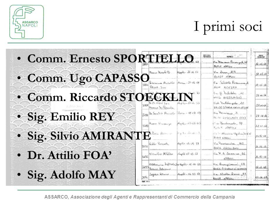 I primi soci Comm. Ernesto SPORTIELLO Comm. Ugo CAPASSO