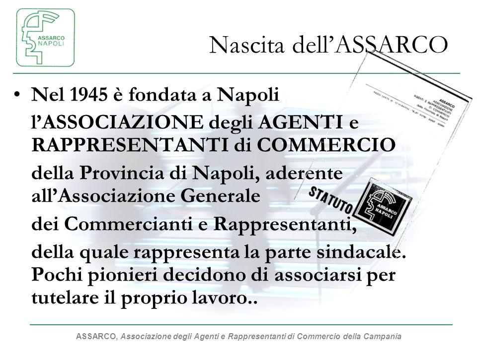 Nascita dell'ASSARCO Nel 1945 è fondata a Napoli