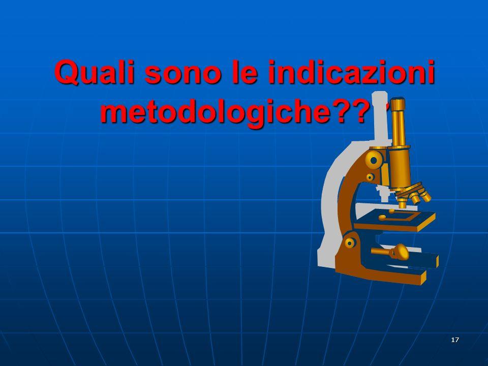 Quali sono le indicazioni metodologiche
