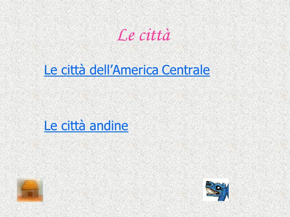 Le città dell'America Centrale Le città andine