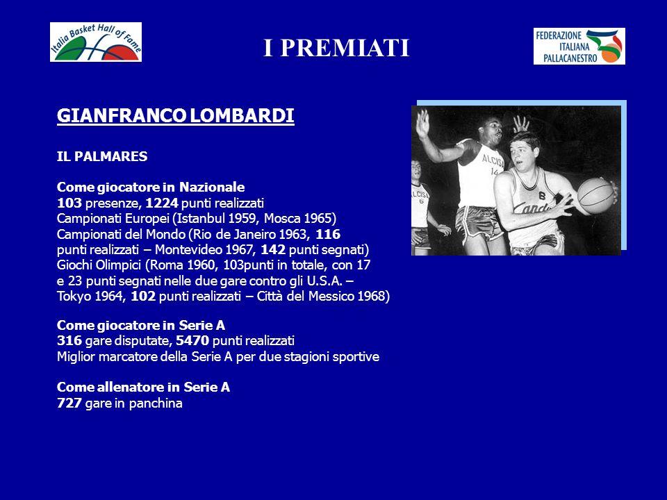I PREMIATI GIANFRANCO LOMBARDI IL PALMARES Come giocatore in Nazionale