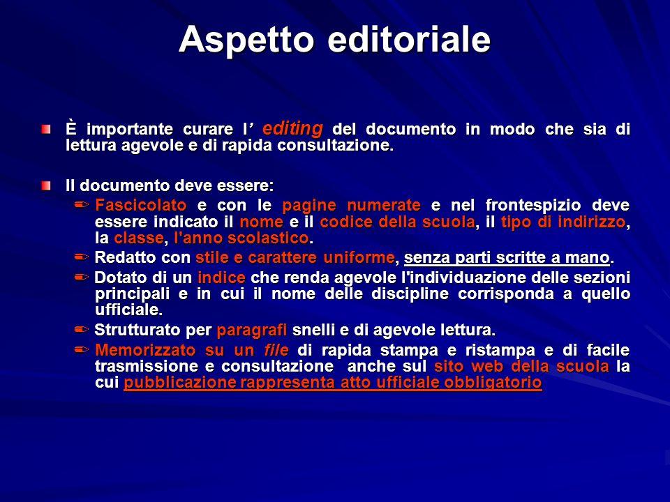 Aspetto editoriale È importante curare l' editing del documento in modo che sia di lettura agevole e di rapida consultazione.