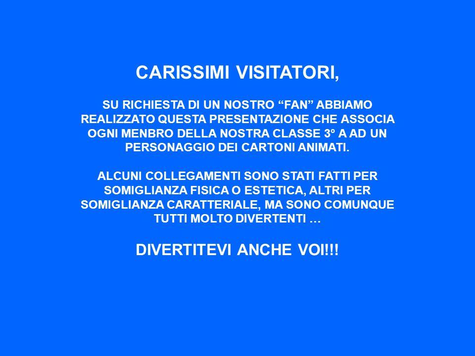 CARISSIMI VISITATORI, DIVERTITEVI ANCHE VOI!!!