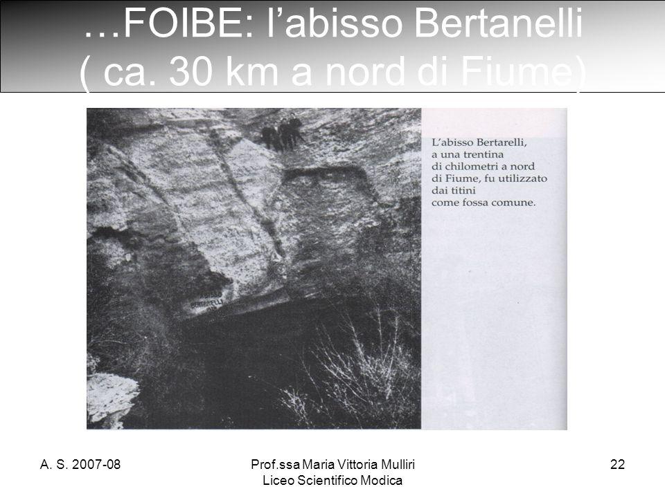 …FOIBE: l'abisso Bertanelli ( ca. 30 km a nord di Fiume)