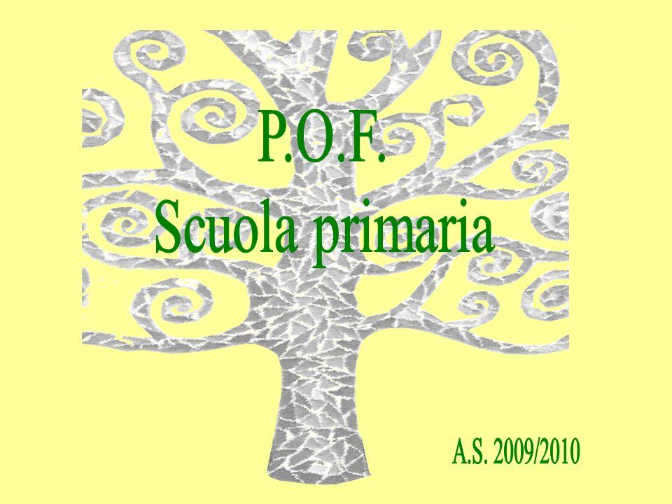 P.O.F. Scuola primaria Scuola primaria A.S. 2009/2010