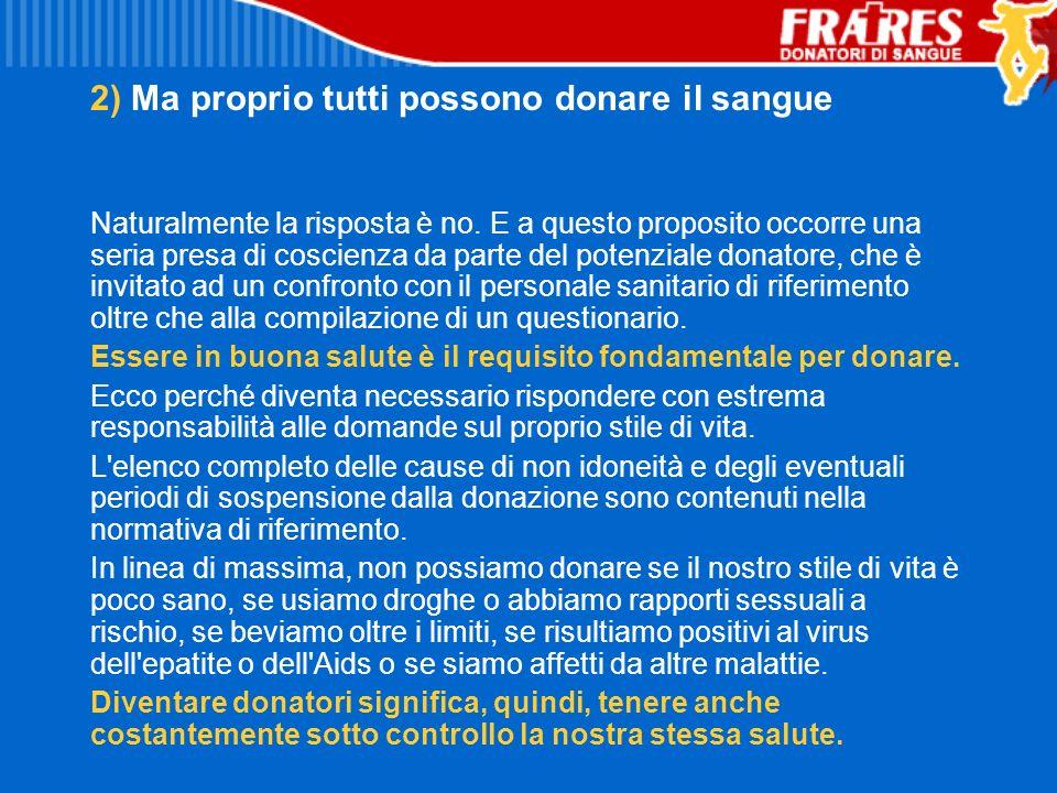 2) Ma proprio tutti possono donare il sangue