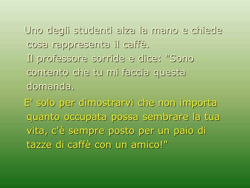 Uno degli studenti alza la mano e chiede cosa rappresenta il caffè