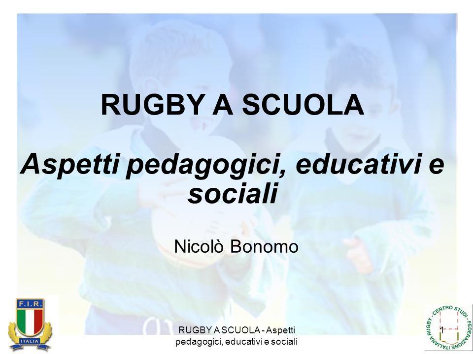 RUGBY A SCUOLA Aspetti pedagogici, educativi e sociali