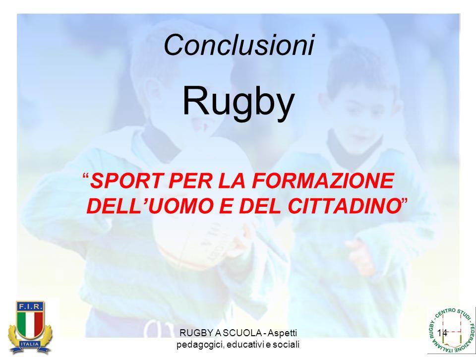 Rugby Conclusioni SPORT PER LA FORMAZIONE DELL'UOMO E DEL CITTADINO