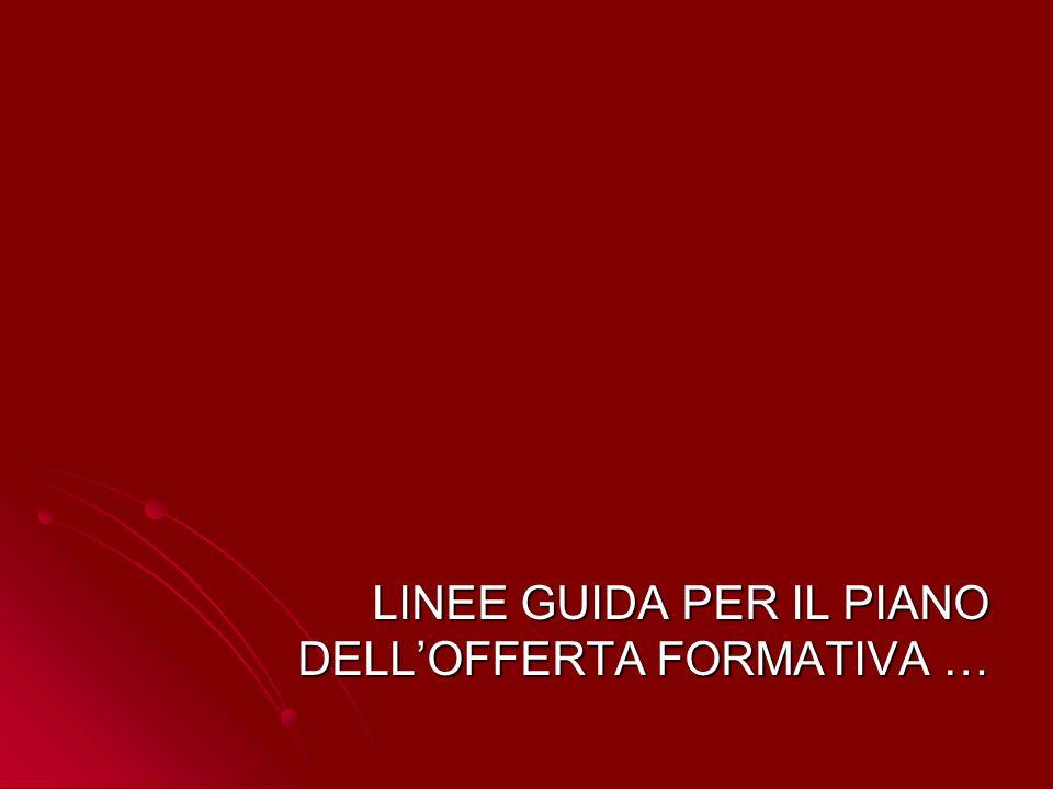 LINEE GUIDA PER IL PIANO DELL'OFFERTA FORMATIVA …