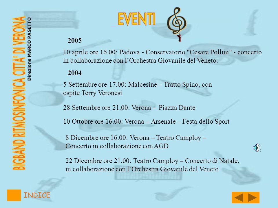 2005. 10 aprile ore 16.00: Padova - Conservatorio Cesare Pollini - concerto in collaborazione con l'Orchestra Giovanile del Veneto.