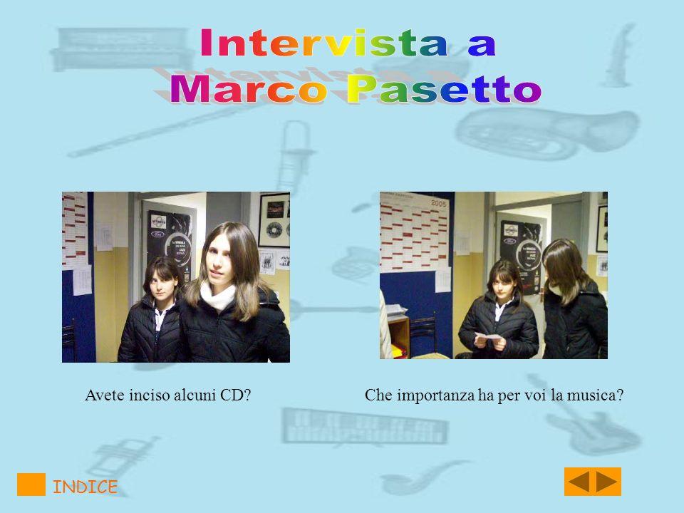 Intervista a Marco Pasetto Avete inciso alcuni CD