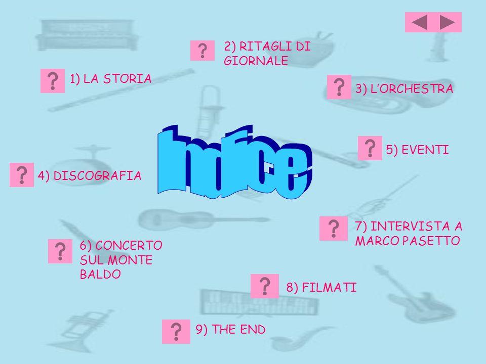 Indice 2) RITAGLI DI GIORNALE 1) LA STORIA 3) L'ORCHESTRA 5) EVENTI