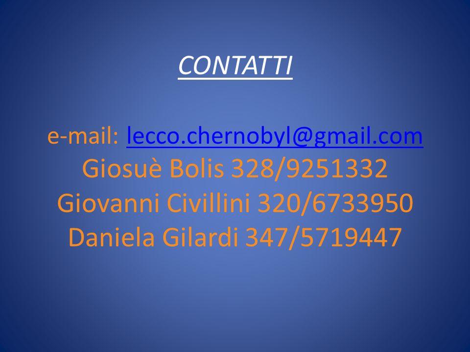 CONTATTI e-mail: lecco. chernobyl@gmail