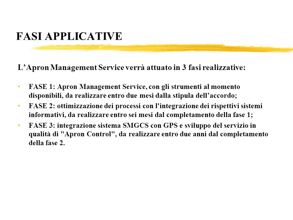 FASI APPLICATIVE L'Apron Management Service verrà attuato in 3 fasi realizzative: