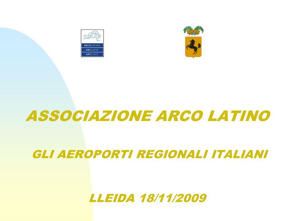 10/07/2006 ASSOCIAZIONE ARCO LATINO GLI AEROPORTI REGIONALI ITALIANI LLEIDA 18/11/2009.