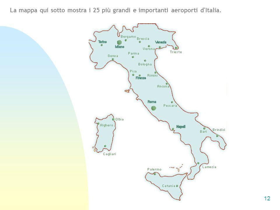 La mappa qui sotto mostra i 25 più grandi e importanti aeroporti d Italia.