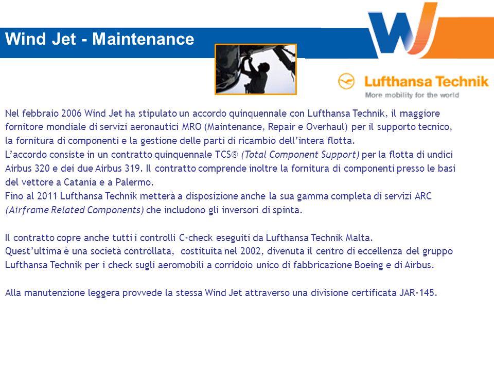 Wind Jet - Maintenance Nel febbraio 2006 Wind Jet ha stipulato un accordo quinquennale con Lufthansa Technik, il maggiore.