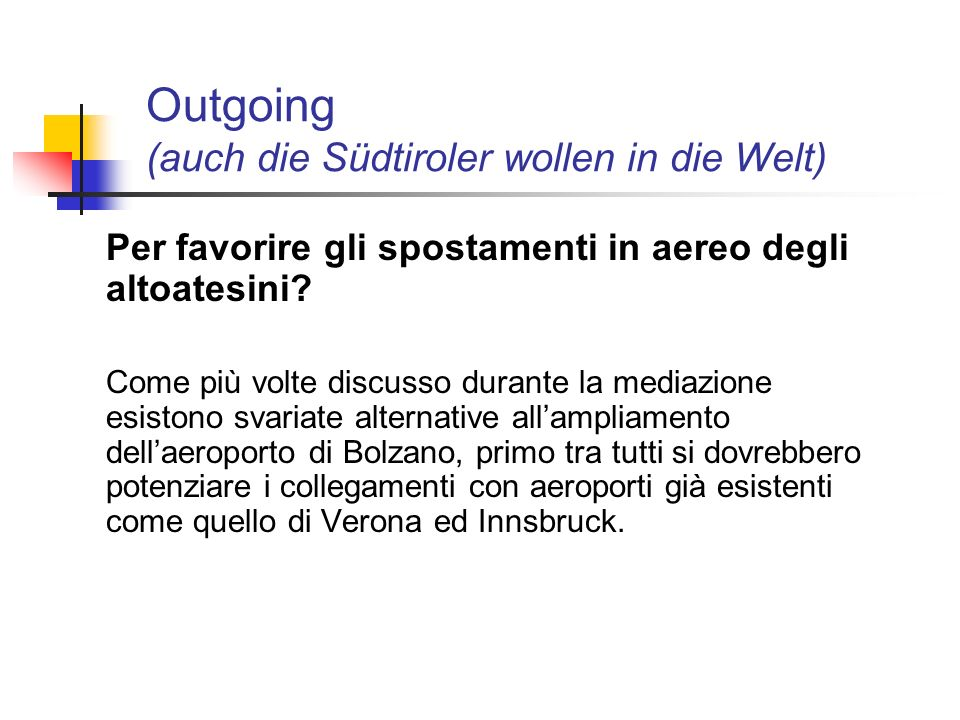 Outgoing (auch die Südtiroler wollen in die Welt)