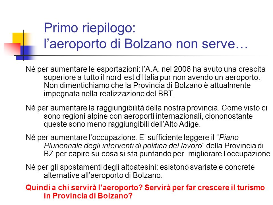 Primo riepilogo: l'aeroporto di Bolzano non serve…