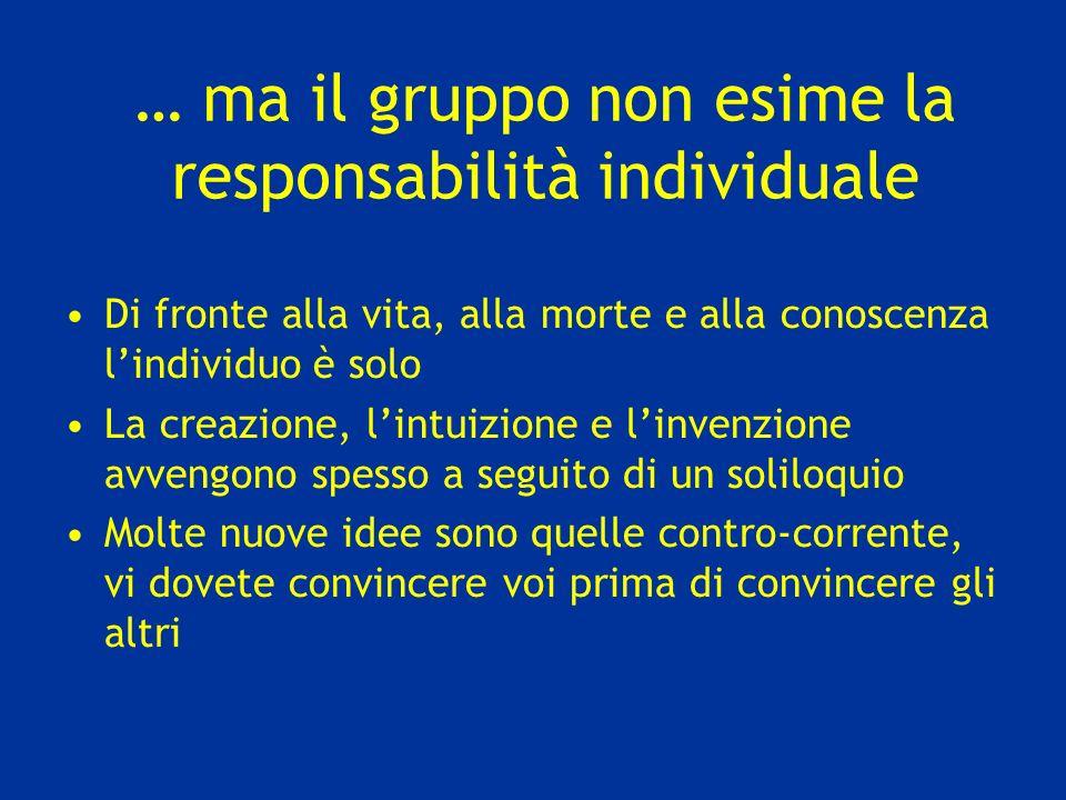 … ma il gruppo non esime la responsabilità individuale