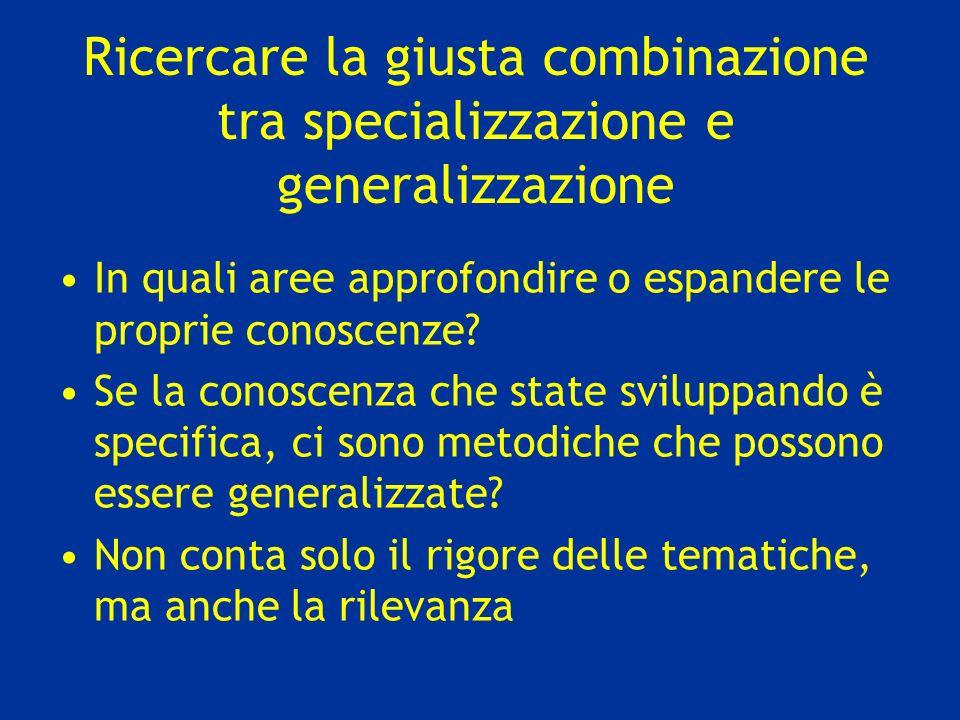 Ricercare la giusta combinazione tra specializzazione e generalizzazione