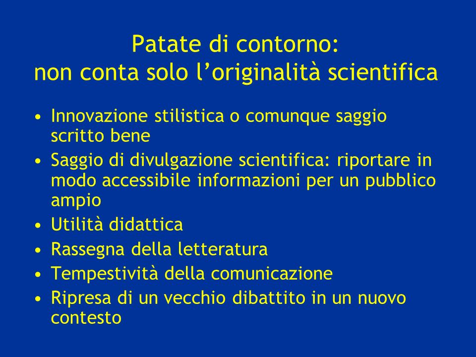Patate di contorno: non conta solo l'originalità scientifica