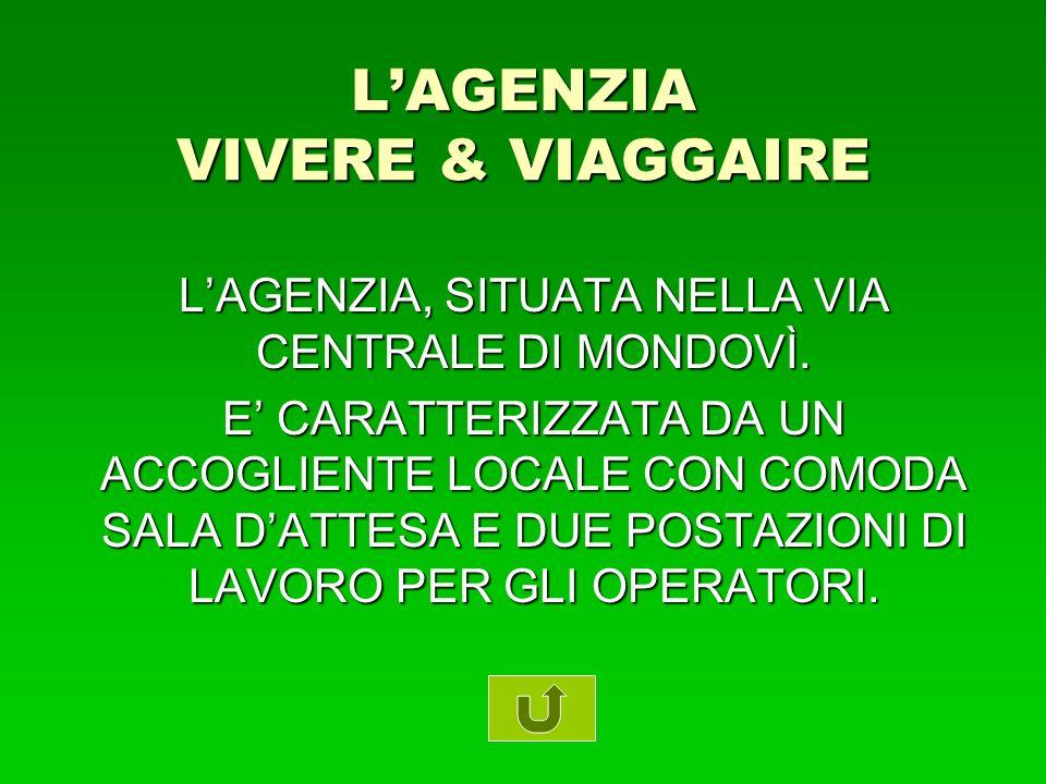 L'AGENZIA VIVERE & VIAGGAIRE