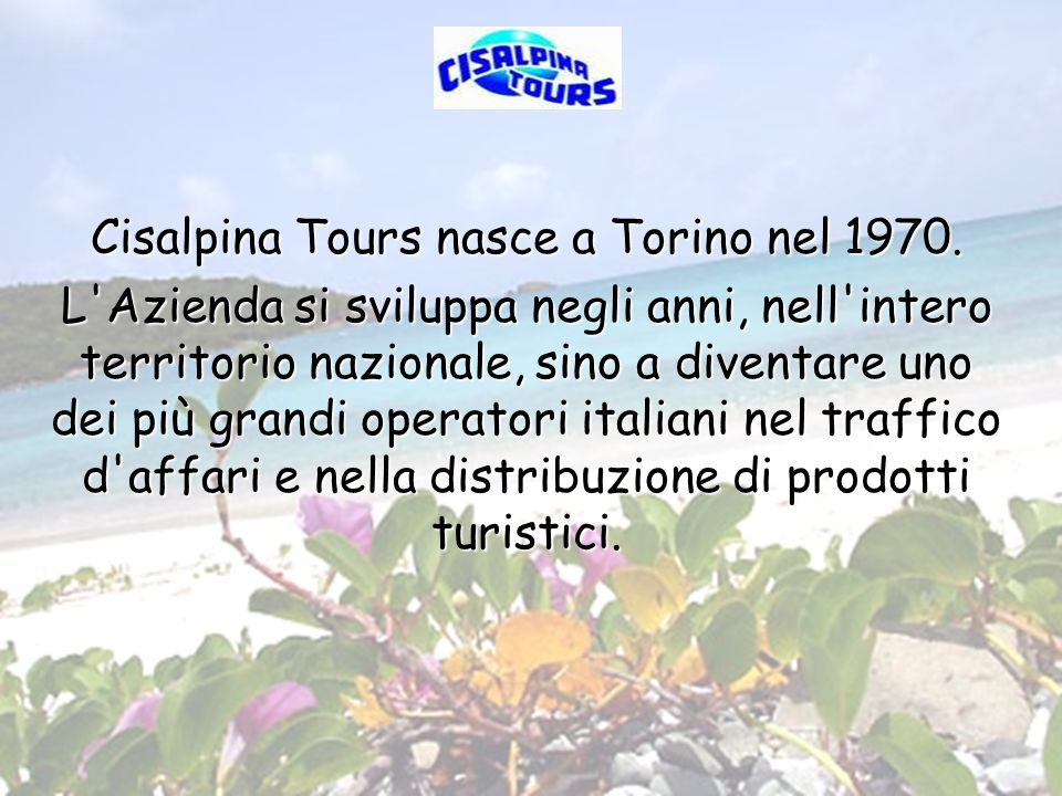 Cisalpina Tours nasce a Torino nel 1970.