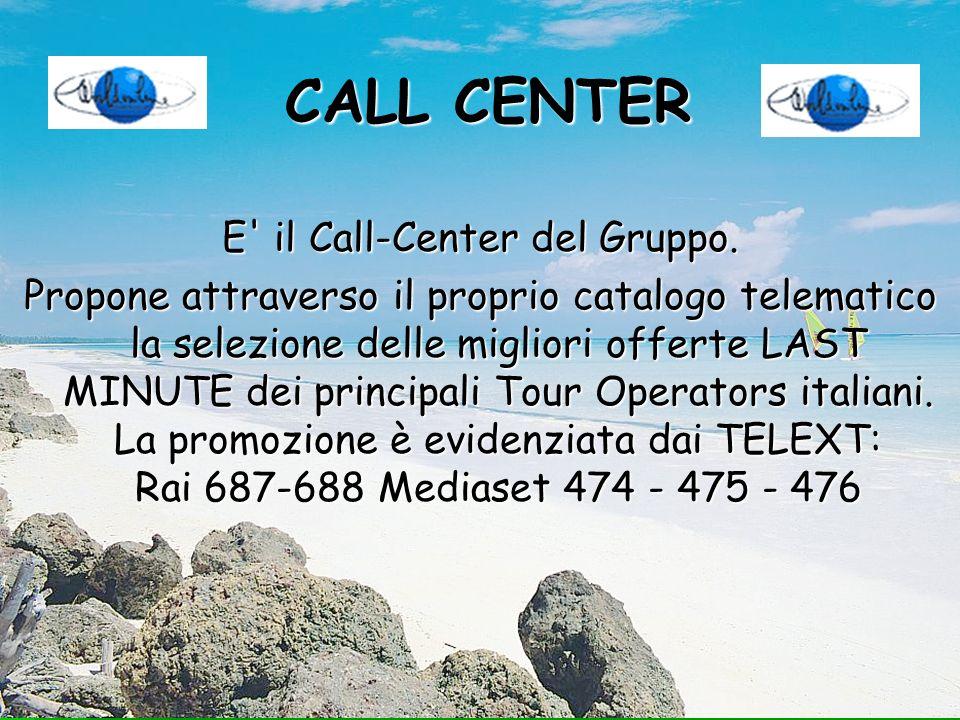 E il Call-Center del Gruppo.