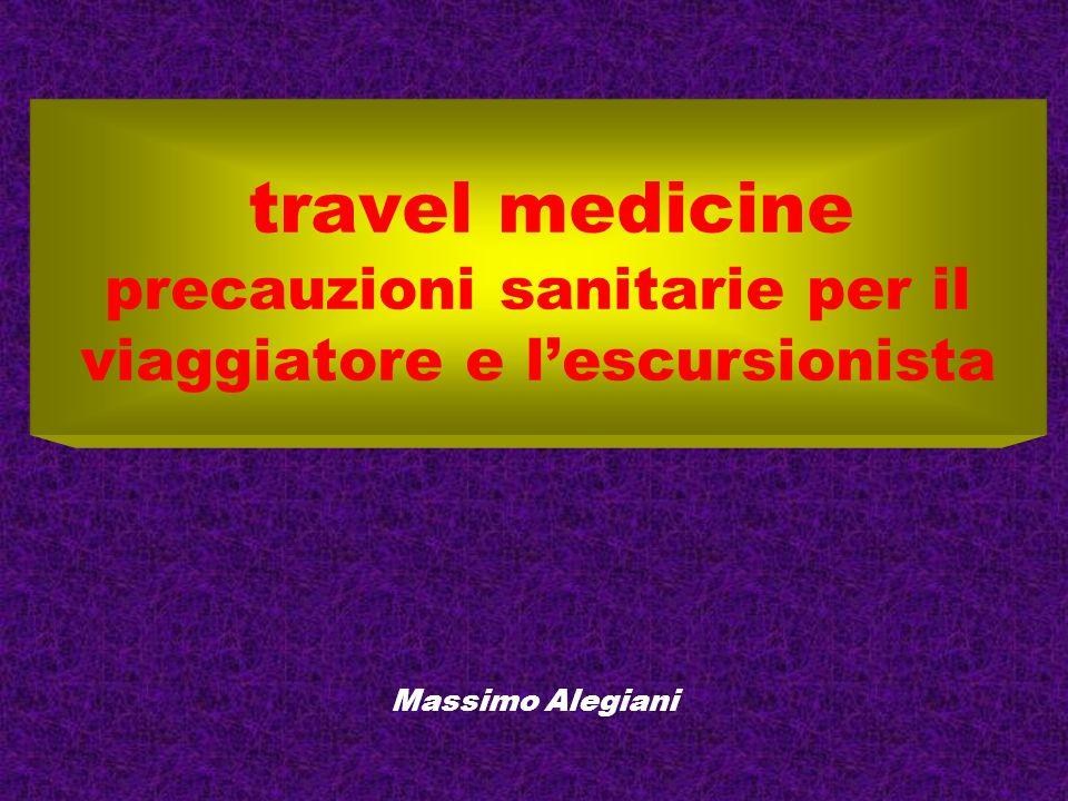 travel medicine precauzioni sanitarie per il viaggiatore e l'escursionista