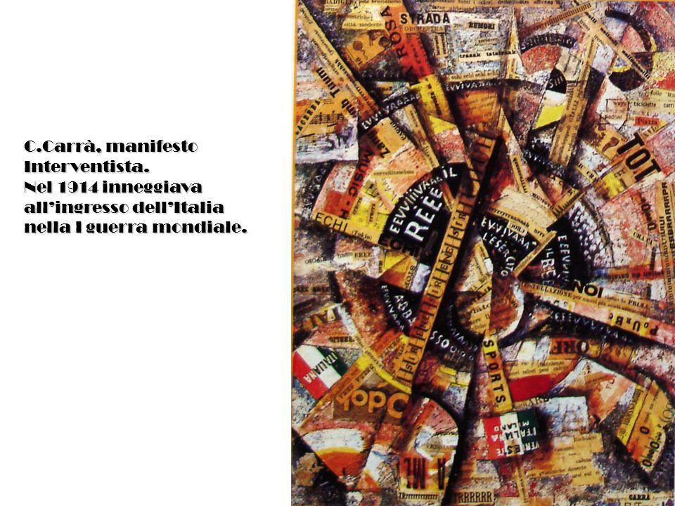 C.Carrà, manifesto Interventista. Nel 1914 inneggiava.