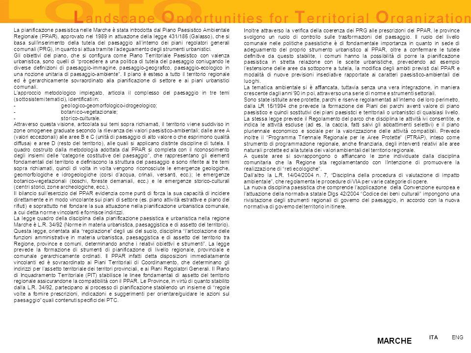 La pianificazione paesistica nelle Marche è stata introdotta dal Piano Paesistico Ambientale Regionale (PPAR), approvato nel 1989 in attuazione della legge 431/185 (Galasso), che si basa sull'inserimento della tutela del paesaggio all'interno dei piani regolatori generali comunali (PRG), in quanto si attua tramite l'adeguamento degli strumenti urbanistici.