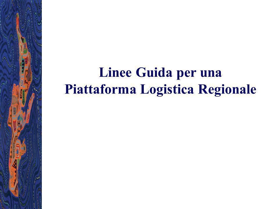 Linee Guida per una Piattaforma Logistica Regionale