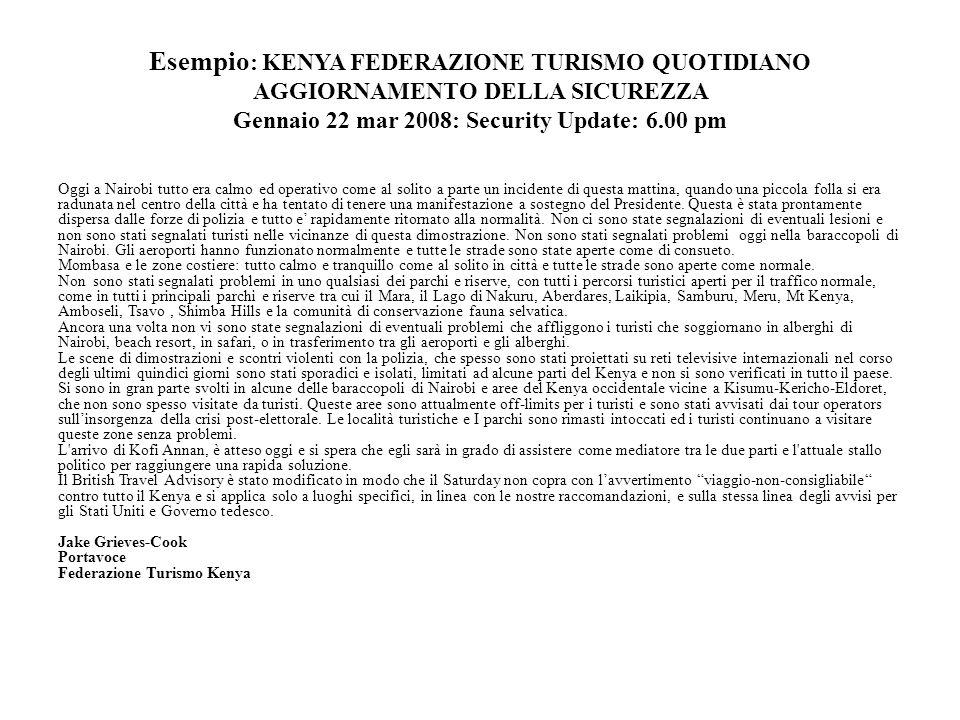Esempio: KENYA FEDERAZIONE TURISMO QUOTIDIANO AGGIORNAMENTO DELLA SICUREZZA Gennaio 22 mar 2008: Security Update: 6.00 pm