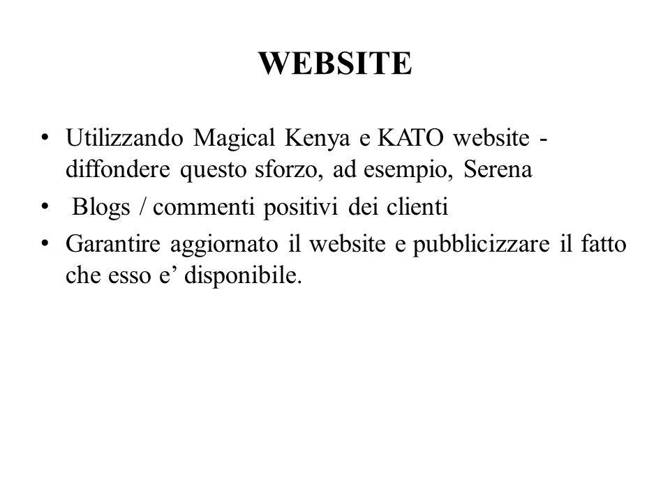 WEBSITE Utilizzando Magical Kenya e KATO website - diffondere questo sforzo, ad esempio, Serena. Blogs / commenti positivi dei clienti.