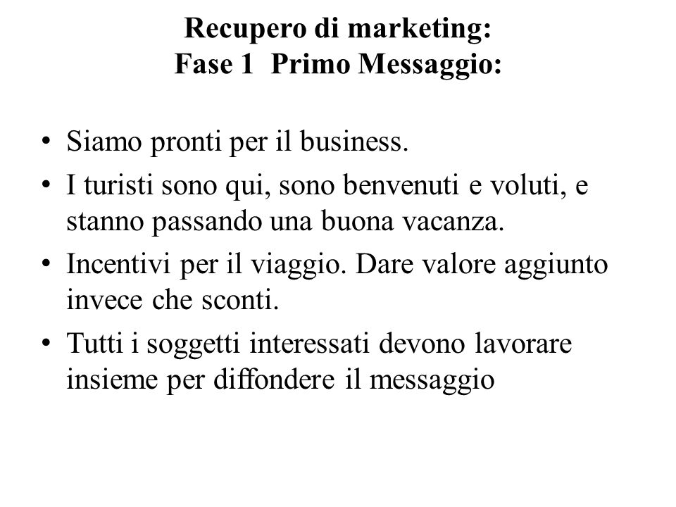 Recupero di marketing: Fase 1 Primo Messaggio: