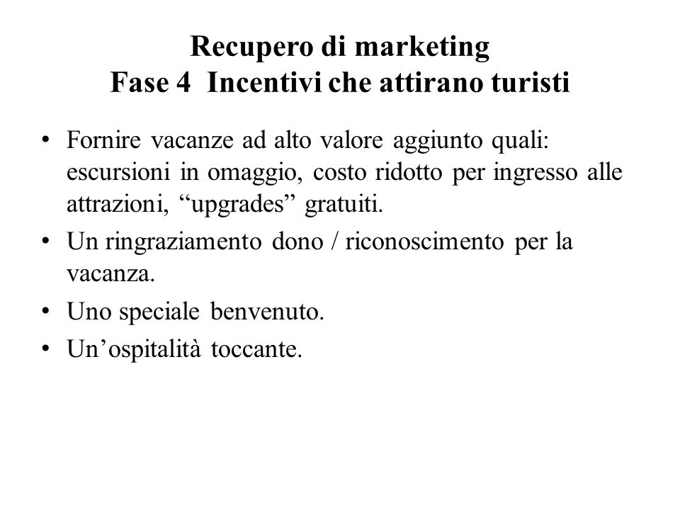 Recupero di marketing Fase 4 Incentivi che attirano turisti