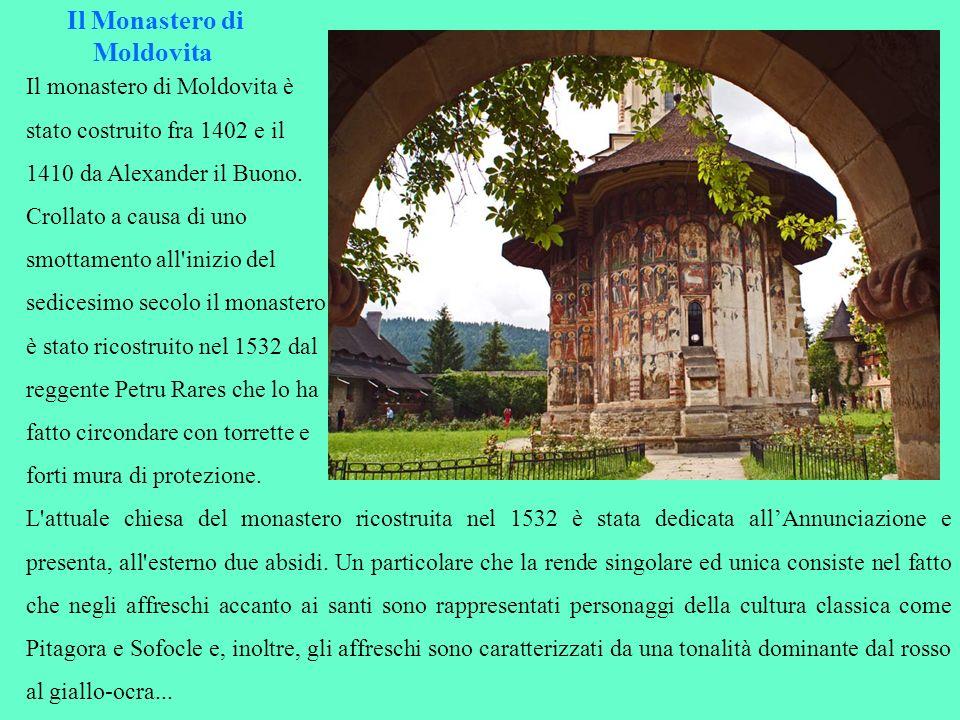 Il Monastero di Moldovita Il monastero di Moldovita è