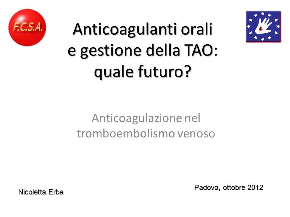 Anticoagulanti orali e gestione della TAO: quale futuro