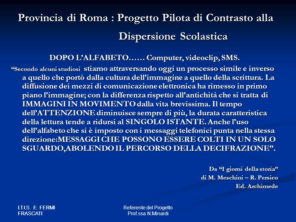 DOPO L'ALFABETO…… Computer, videoclip, SMS.