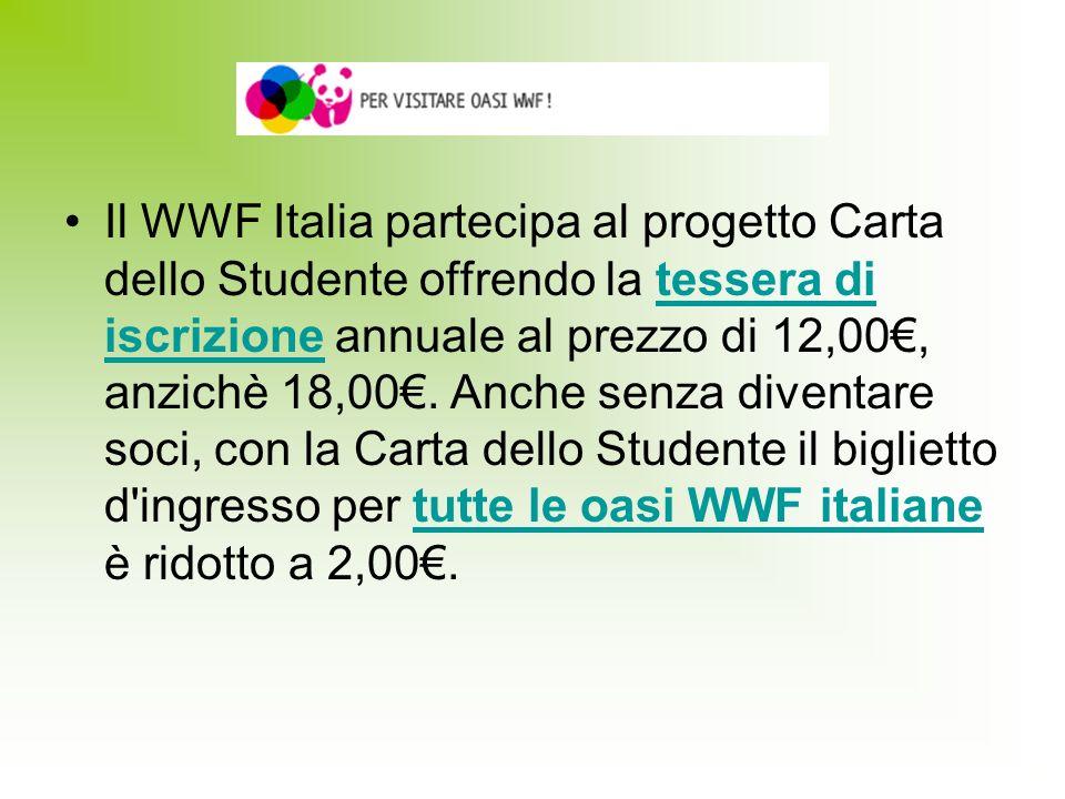 Il WWF Italia partecipa al progetto Carta dello Studente offrendo la tessera di iscrizione annuale al prezzo di 12,00€, anzichè 18,00€.