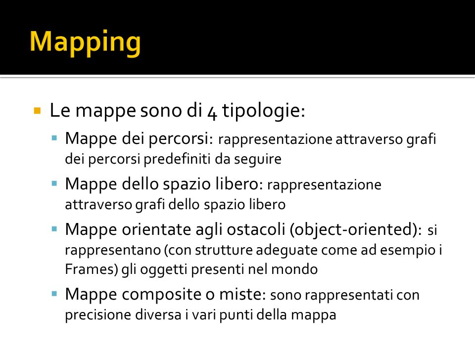 Mapping Le mappe sono di 4 tipologie: